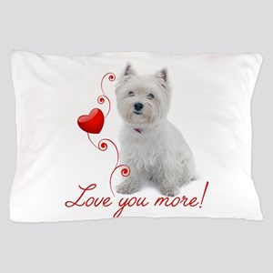 Love You More! Westie Pillow Case