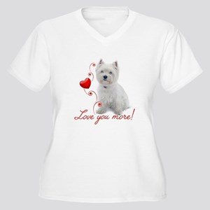 Love You More! Westie Plus Size T-Shirt