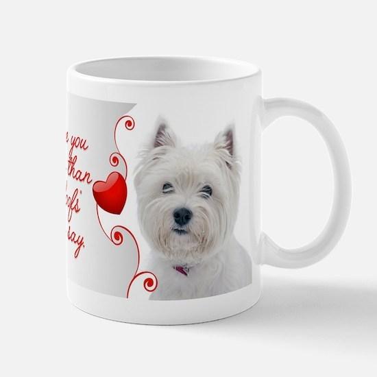 Love You More! Westie Mugs