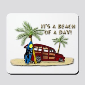 It's A Beach Of A Day! Mousepad