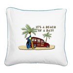 It's A Beach Of A Day! Square Canvas Pillow