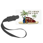 It's A Beach Of Day! Large Luggage Tag