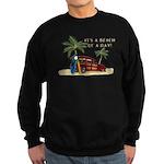 It's a Beach of a Day! Sweatshirt