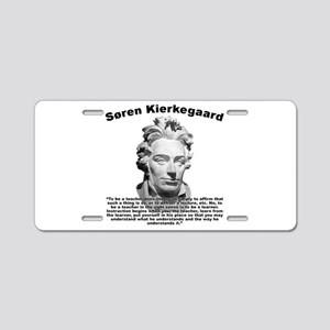 Kierkegaard Teacher Aluminum License Plate
