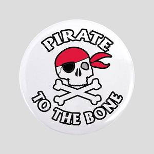 Pirate To The Bone Button