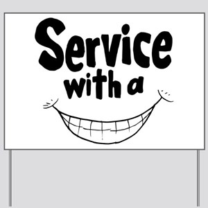 Service with a smile Yard Sign