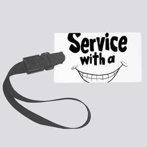 Service with a smile Large Luggage Tag