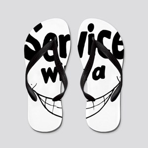 Service with a smile Flip Flops