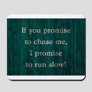 IF YOU PROMISE TO... Mousepad