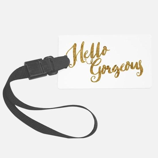 Hello Gorgeous Faux Gold Luggage Tag