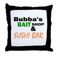 Bubba's Bait Shop & Sushi Bar Throw Pillow