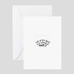 Life is Too Short Greeting Cards