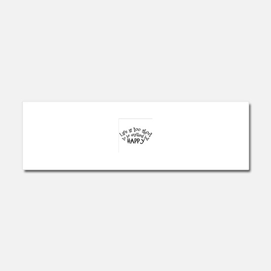 Life is Too Short Car Magnet 10 x 3