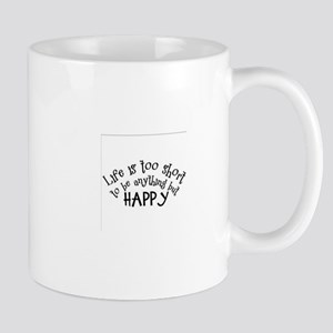 Life is Too Short Mugs
