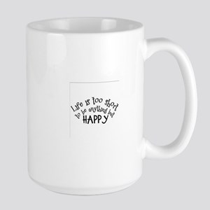 Life is Too Short Mugs