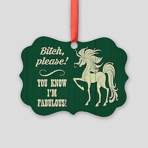 BITCH PLEASE! Ornament