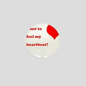 Feel my heartbeat Mini Button