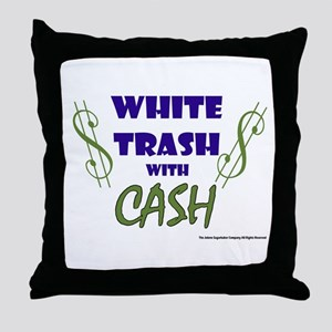 White Trash With Cash Throw Pillow