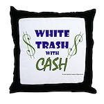 White Trash With Cash Throw Pillow