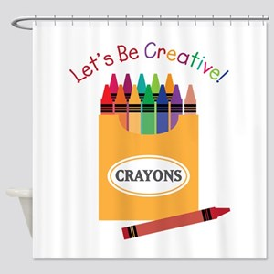 Lets Be Creative Shower Curtain