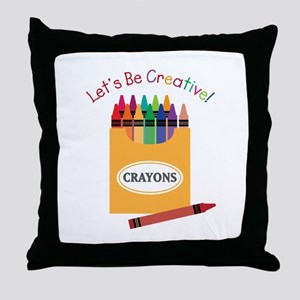 Lets Be Creative Throw Pillow