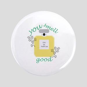 You Smell Good Button
