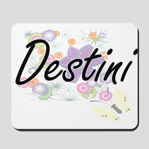 Destini Artistic Name Design with Flower Mousepad