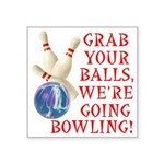 Grab Your Balls Bowling Square Sticker 3