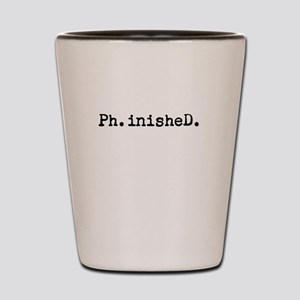 Ph.inisheD. Shot Glass