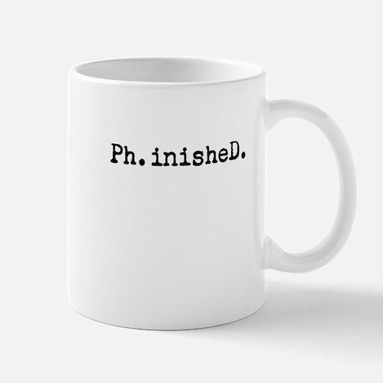 Ph.inisheD. Mugs