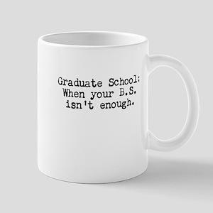 Graduate School BS Mugs