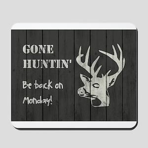 GONE HUNTIN' Mousepad