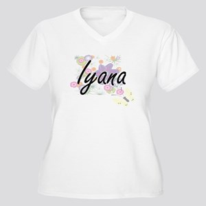 Iyana Artistic Name Design with Plus Size T-Shirt