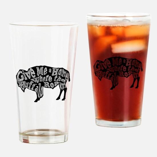 Give Me a Home Buffalo Roam Drinking Glass