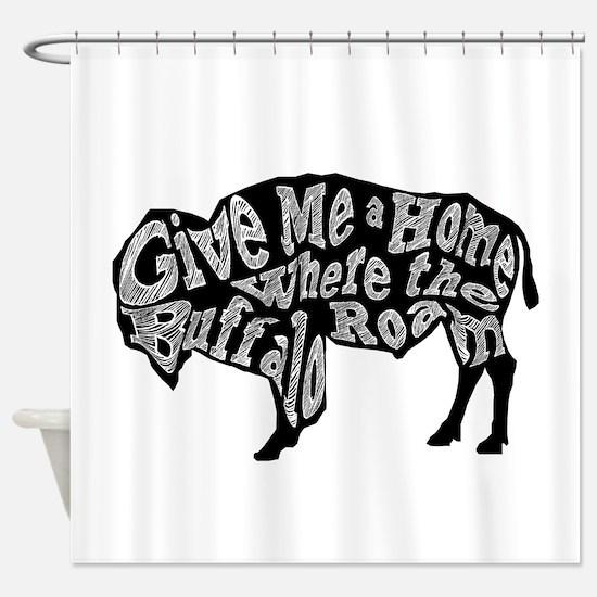 Give Me a Home Buffalo Roam Shower Curtain