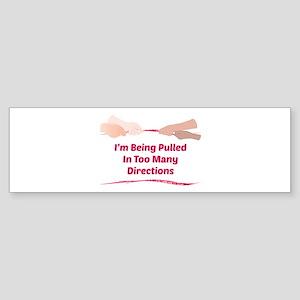 Im Being Pulled Bumper Sticker