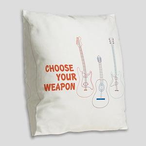 Choose Your Weapon Burlap Throw Pillow
