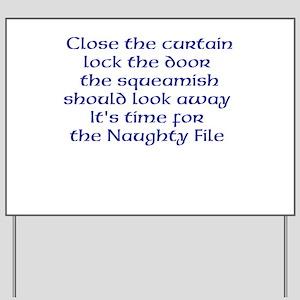 Naughty File Yard Sign