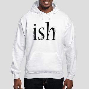 Ish - Hooded Sweatshirt