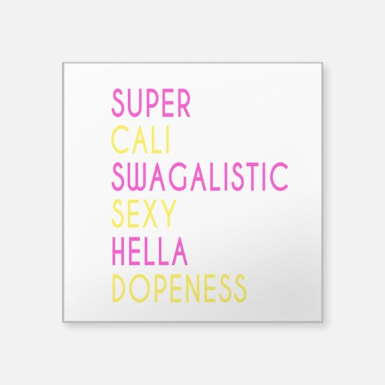 Super Cali Swagalistic Sexy Helly Dopeness Sticker