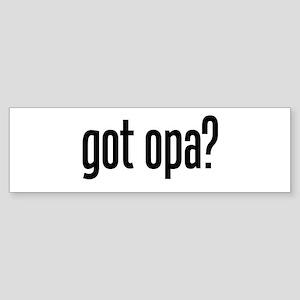 got opa? Bumper Sticker
