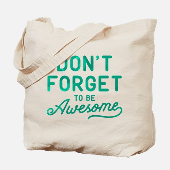 Don't Forget To Be Awesome Green Tote Bag