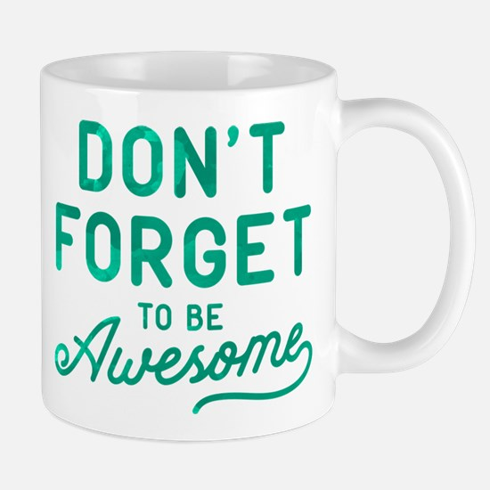 Don't Forget To Be Awesome Green Mug