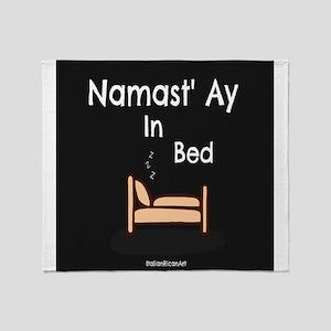 Namast'Ay In Bed Throw Blanket