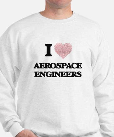 I love Aerospace Engineers (Heart made Sweatshirt