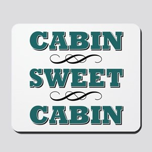 CABIN SWEET CABIN Mousepad