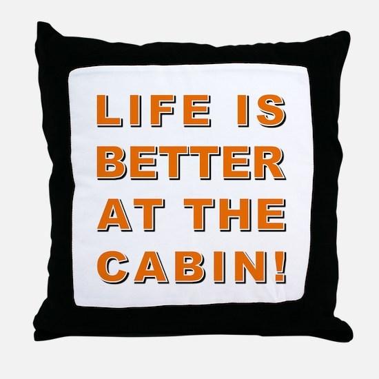 LIFE IS BETTER... Throw Pillow