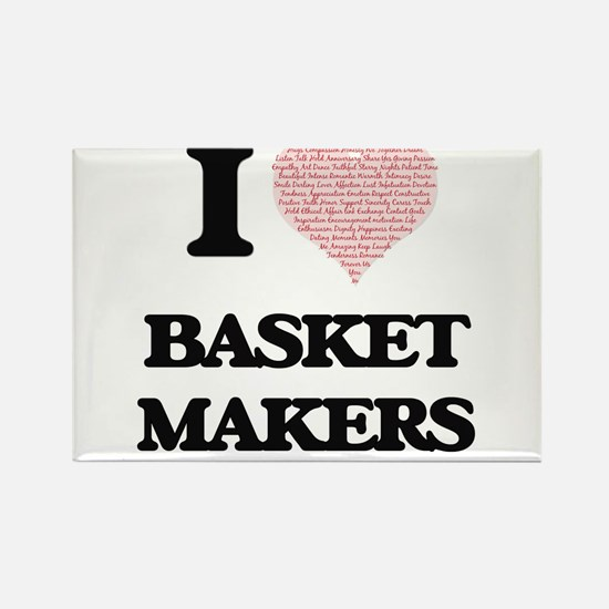I love Basket Makers (Heart made from word Magnets