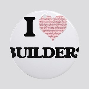 I love Builders (Heart made from wo Round Ornament
