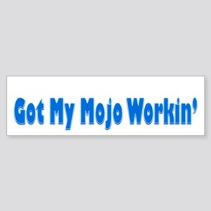 Got My Workin' Bumper Sticker